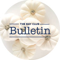 The Bay Club Bulletin is Back!